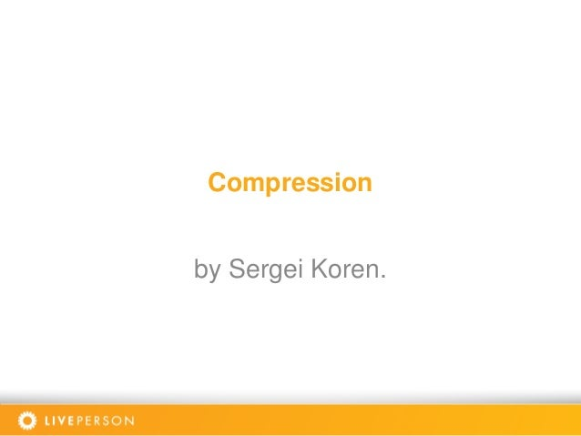 Data compression in Modern Application