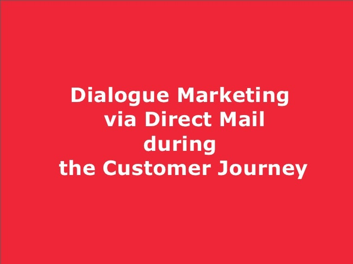 Dialogue Marketing   via Direct Mail   during  the Customer Journey