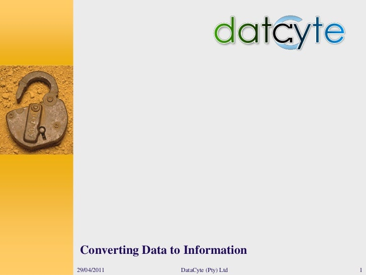 Converting Data to Information29/04/2011         DataCyte (Pty) Ltd   1