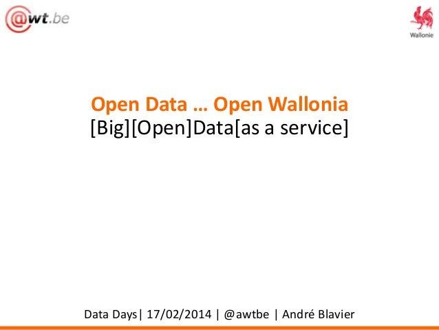 (Big) (Open) Data (as a service) in Wallonia