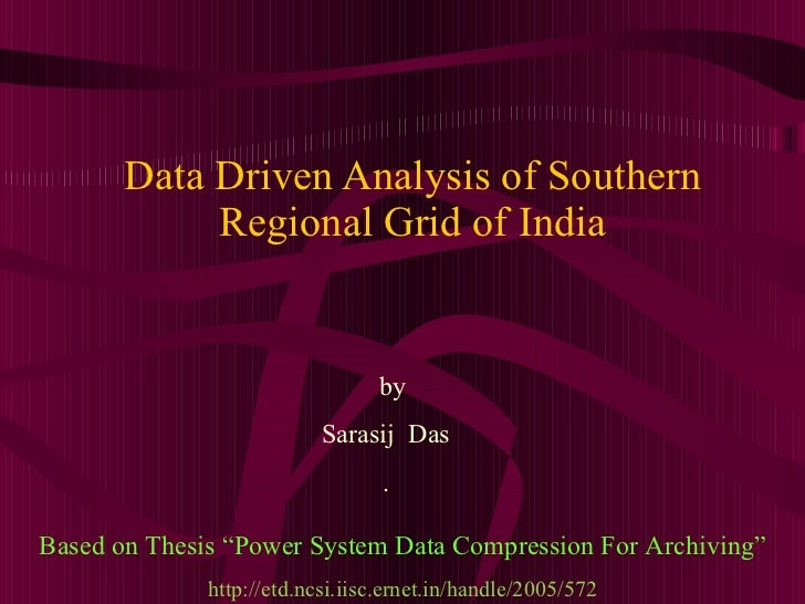 """Data Driven Analysis of Southern Regional Grid of India by Sarasij  Das . Based on Thesis """" Power System Data Compression ..."""