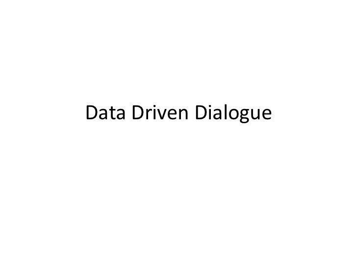 Data Driven Dialogue