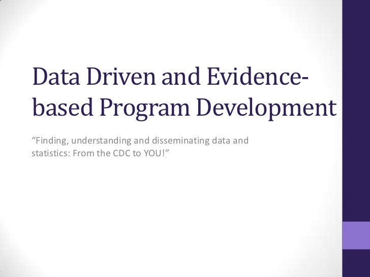 """Data Driven and Evidence-based Program Development<br />""""Finding, understanding and disseminating data and statistics: Fro..."""