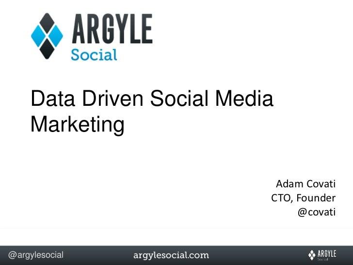 Data driven social and argyle slideshare