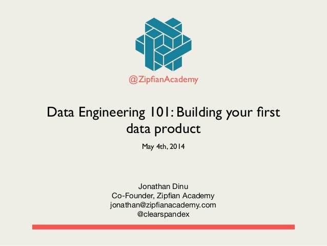Data Engineering 101: Building your first data product by Jonathan Dinu PyData SV 2014