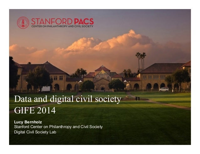 #pacs Data and digital civil society GIFE 2014 Lucy Bernholz Stanford Center on Philanthropy and Civil Society Digital Civ...