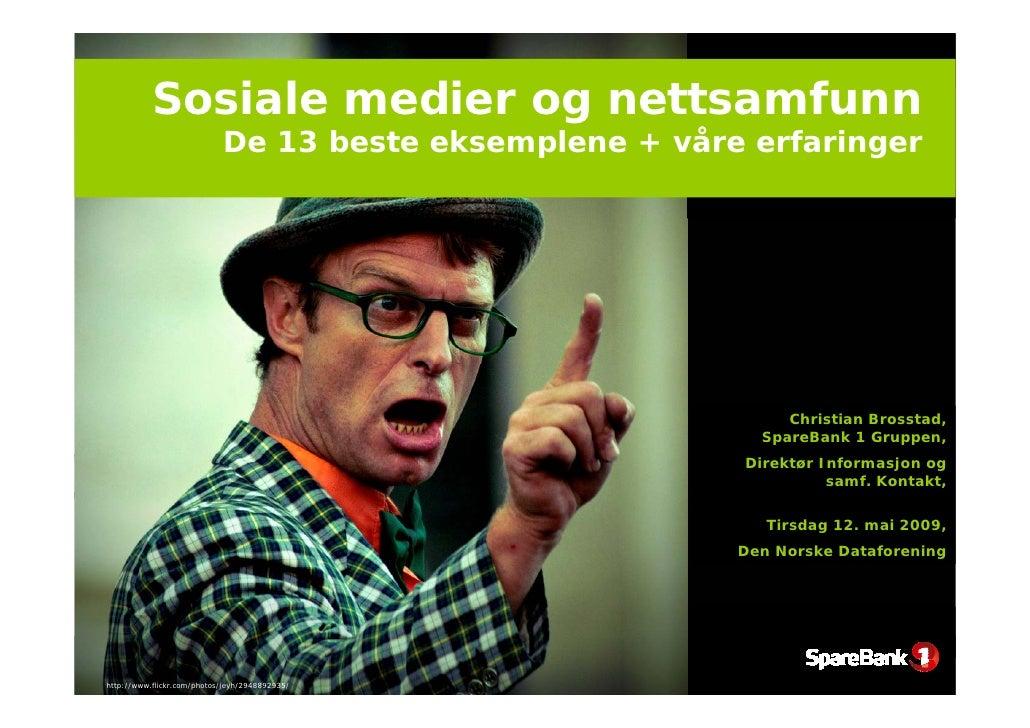 Sosiale medier og nettsamfunn                             De 13 beste eksemplene + våre erfaringer                        ...