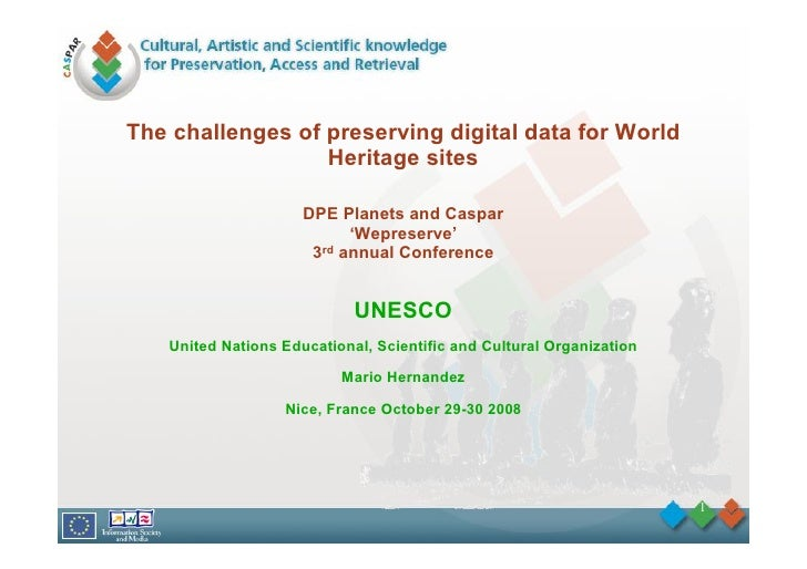 The challenges of preserving digital data for World                   Heritage sites                       DPE Planets and...