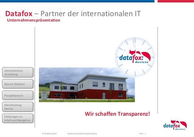 Datafox – Partner der internationalen IT  UnternehmenspräsentationUnternehmens- Unternehmens-vorstellung vorstellungWarum ...