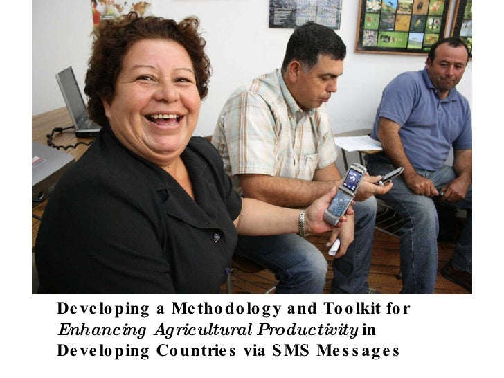 Developing a Methodology and Toolkit for  Enhancing Agricultural Productivity  in  Developing Countries via SMS Messages