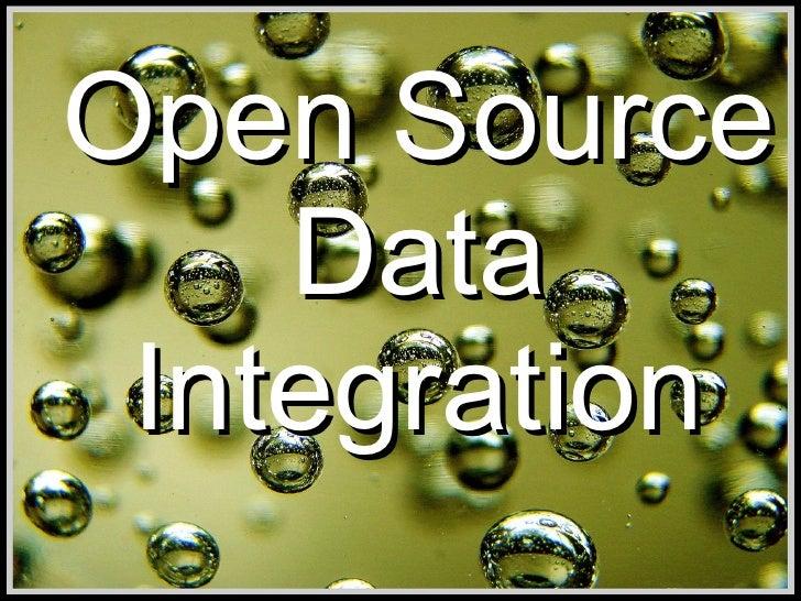 Open Source     Data  Integration