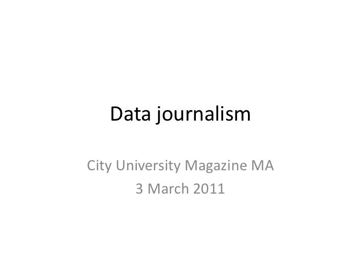 Data journalism, city uni   3 march