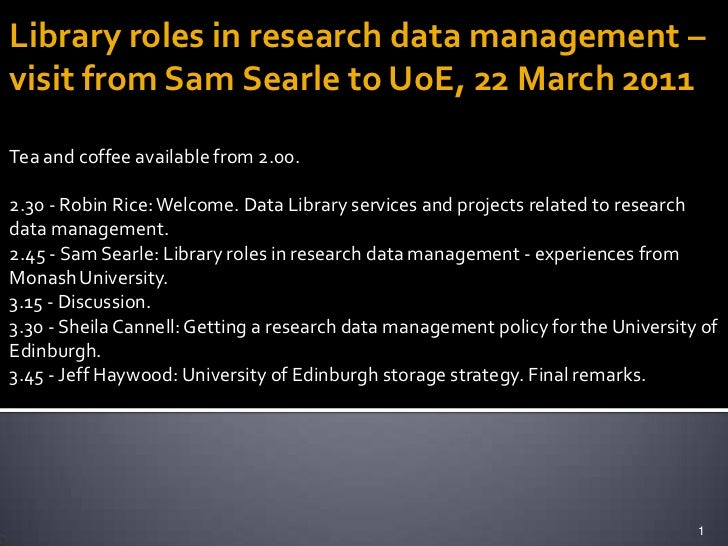 Library roles in research data management – visit from Sam Searle to UoE, 22 March 2011<br />Tea and coffee available from...