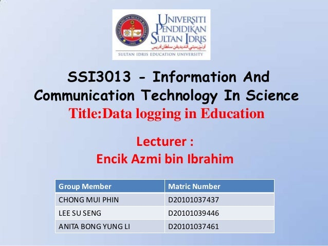 SSI3013 - Information AndCommunication Technology In Science    Title:Data logging in Education                   Lecturer...