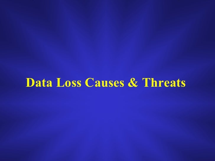 Data loss causes and its threats