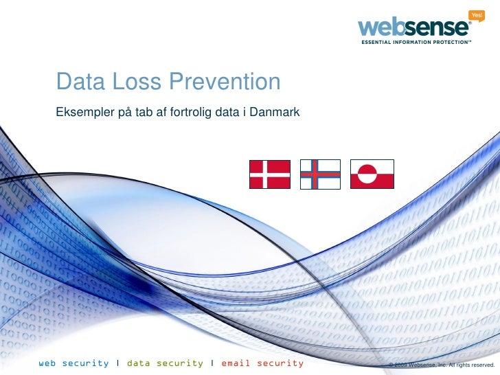 Data Loss Prevention   Eksempler på tab af fortrolig data i Danmark     web security | data security | email security    ©...
