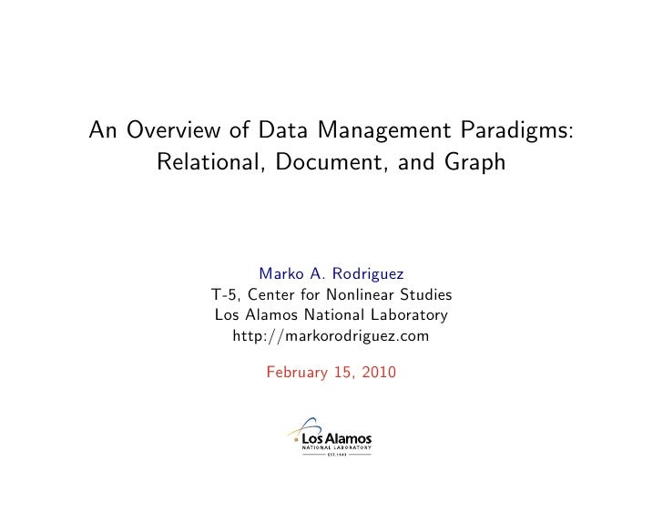 An Overview of Data Management Paradigms:      Relational, Document, and Graph                     Marko A. Rodriguez     ...