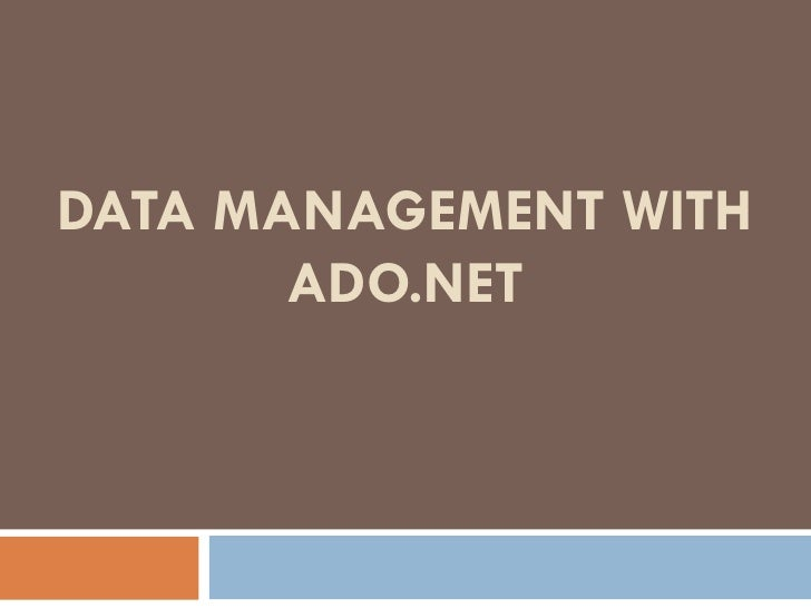 DATA MANAGEMENT WITH ADO.NET