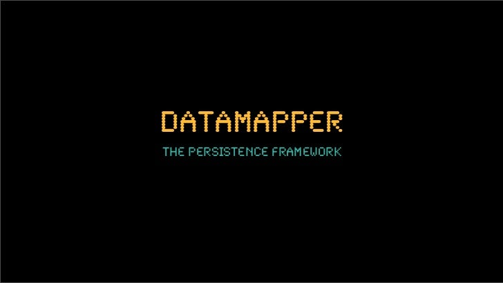 datamapper the persistence framework