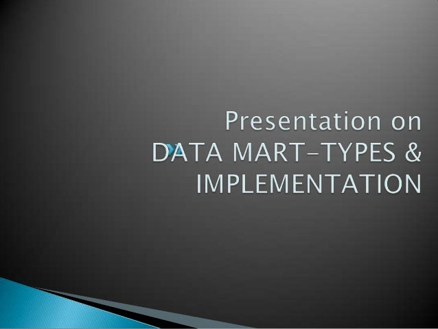 Independent Data mart  Focuses exclusively on one subject area and it is not designed in an enterprise context. Ex. Manuf...