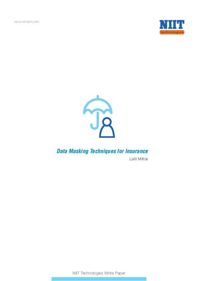 Data Masking Techniques for InsuranceData Masking Techniques for Insurance www.niit-tech.com Lalit Mittal NIIT Technologie...