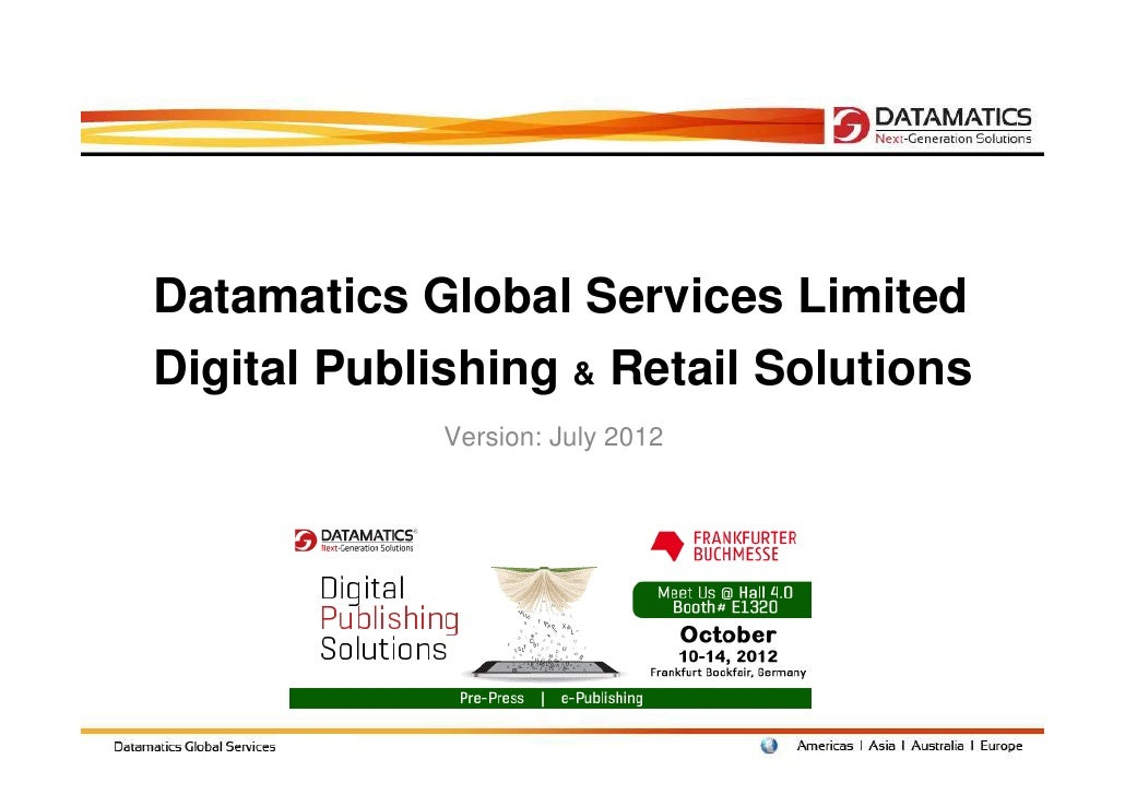 Datamatics Global Services LimitedDigital Publishing & Retail Solutions             Version: July 2012