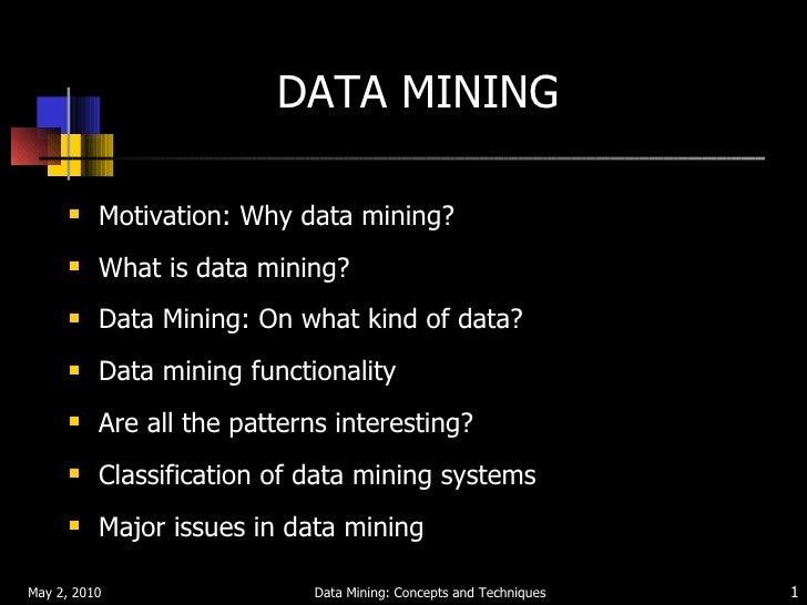DATA MINING <ul><li>Motivation: Why data mining? </li></ul><ul><li>What is data mining? </li></ul><ul><li>Data Mining: On ...