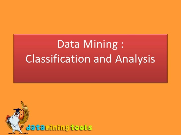 Data Mining: Data mining classification and analysis