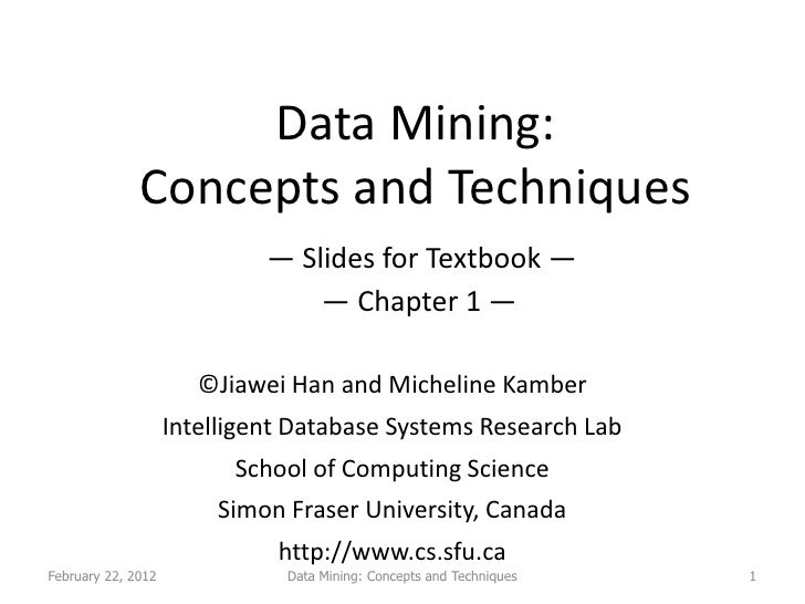 Data Mining:              Concepts and Techniques                             — Slides for Textbook —                     ...