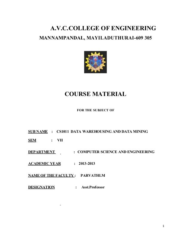 A.V.C.COLLEGE OF ENGINEERING MANNAMPANDAL, MAYILADUTHURAI-609 305 COURSE MATERIAL FOR THE SUBJECT OF SUB NAME : CS1011 DAT...