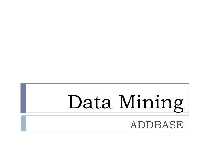 Data Mining     ADDBASE