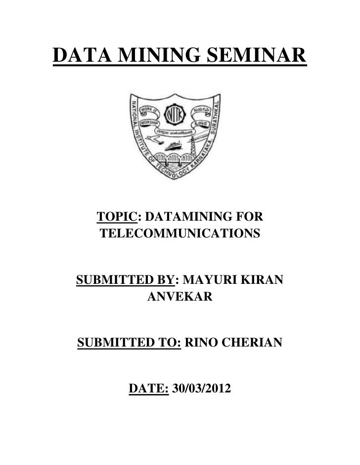 DATA MINING SEMINAR   TOPIC: DATAMINING FOR   TELECOMMUNICATIONS SUBMITTED BY: MAYURI KIRAN         ANVEKAR SUBMITTED TO: ...