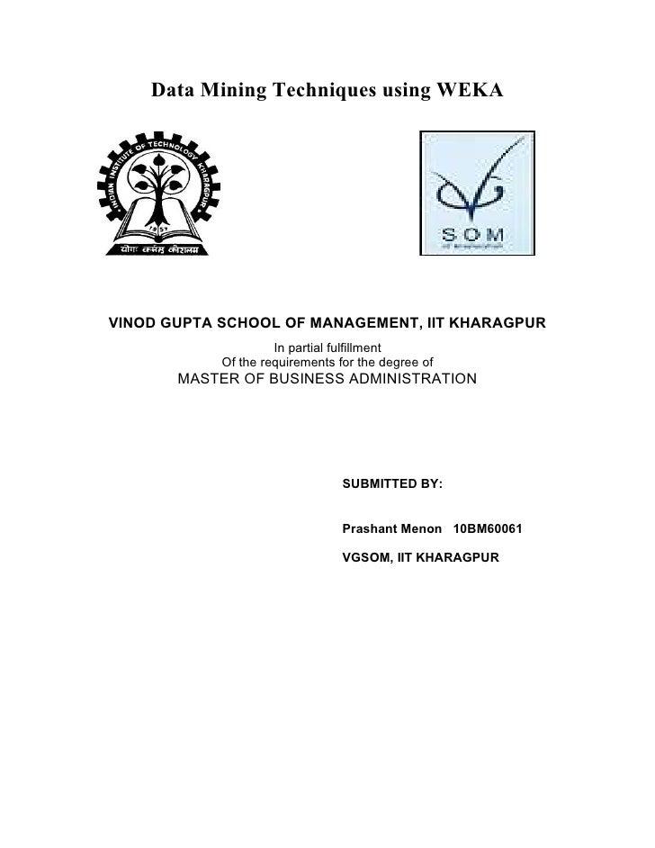 Data Mining Techniques using WEKAVINOD GUPTA SCHOOL OF MANAGEMENT, IIT KHARAGPUR                     In partial fulfillmen...