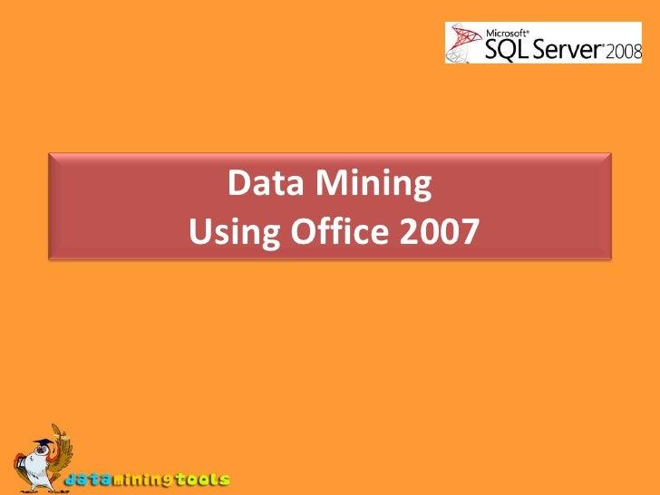 MS SQL SERVER: Data mining using office 2007