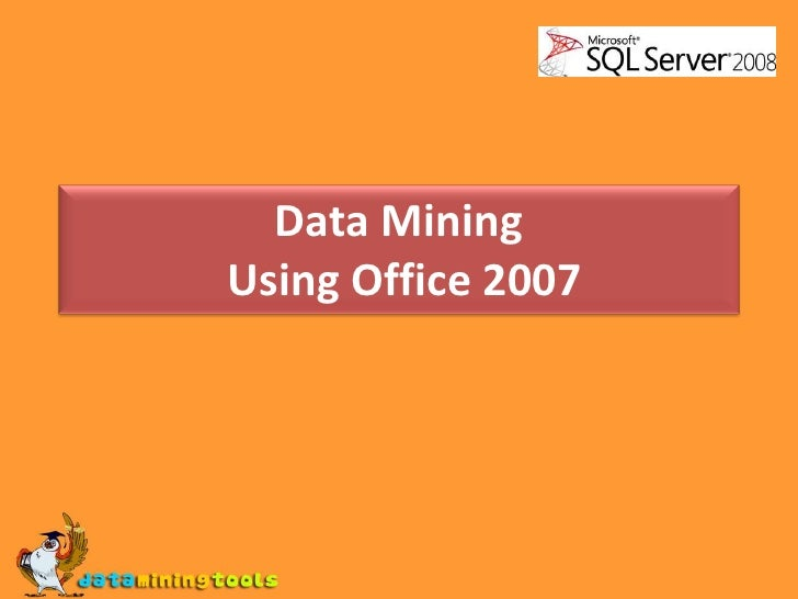 Data Mining Using Office 2007<br />