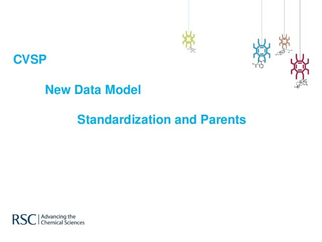 CVSP   New Data Model       Standardization and Parents