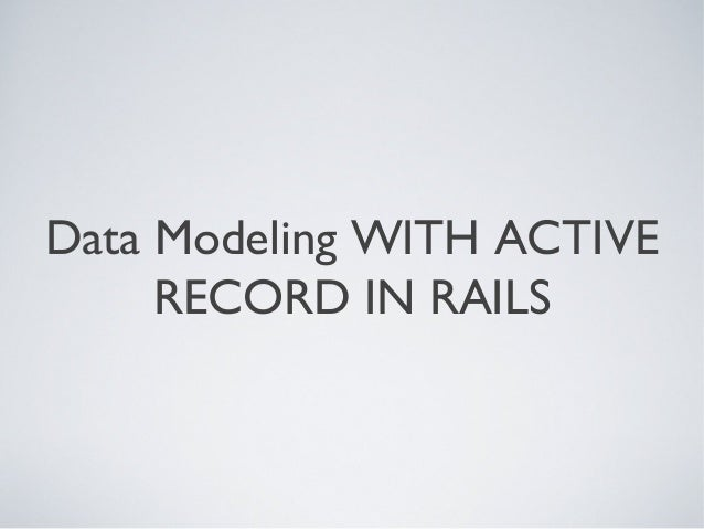 Active Record Data Modeling
