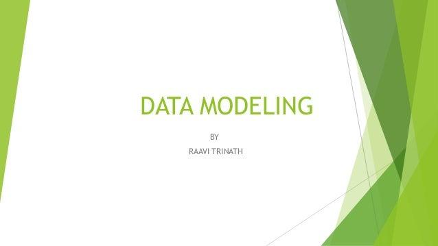 DATA MODELING BY RAAVI TRINATH
