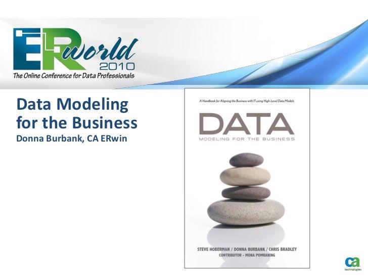 Data Modelingfor the BusinessDonna Burbank, CA ERwin