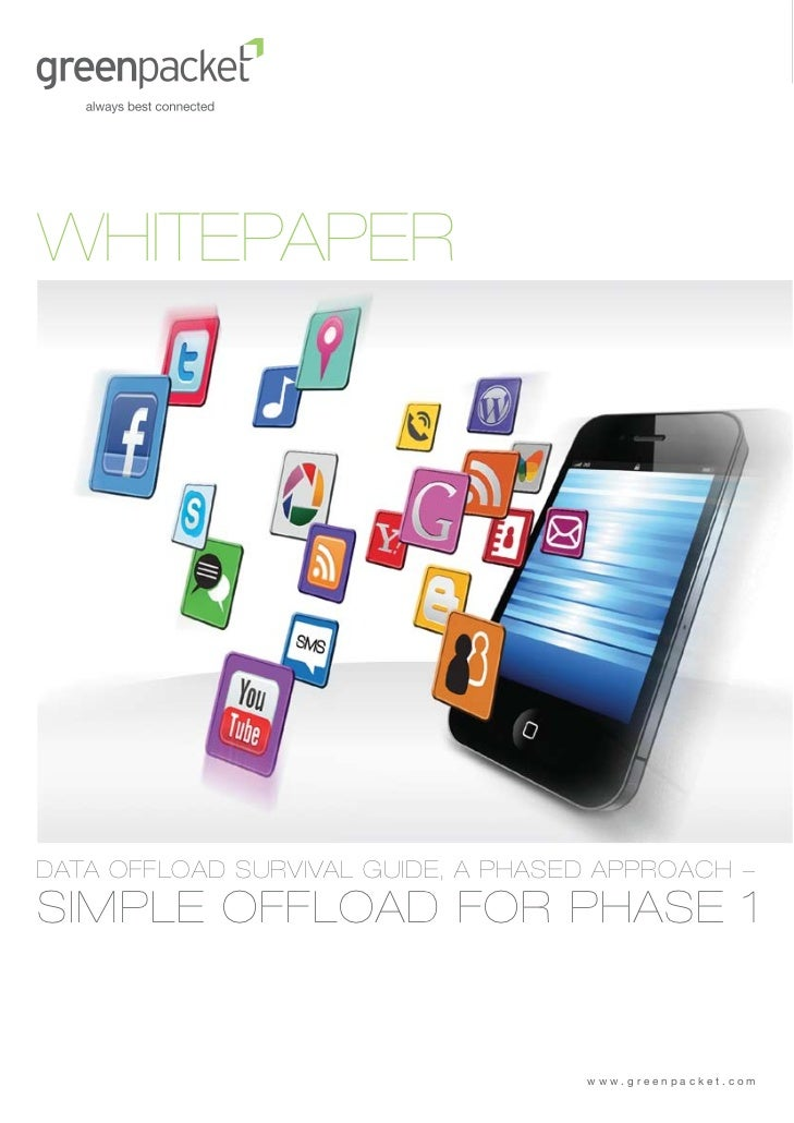 WHITEPAPERDATA OFFLOAD SURVIVAL GUIDE, A PHASED APPROACH -SIMPLE OFFLOAD FOR PHASE 1                                    ww...