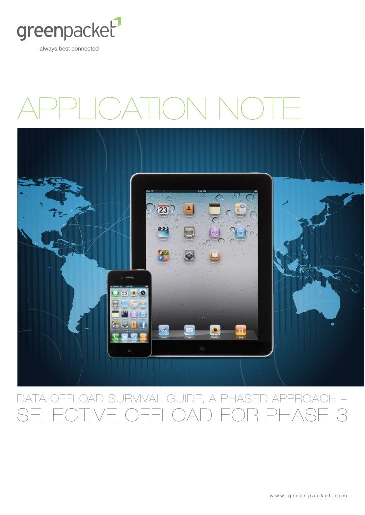 APPLICATION NOTEDATA OFFLOAD SURVIVAL GUIDE, A PHASED APPROACH –SELECTIVE OFFLOAD FOR PHASE 3                             ...
