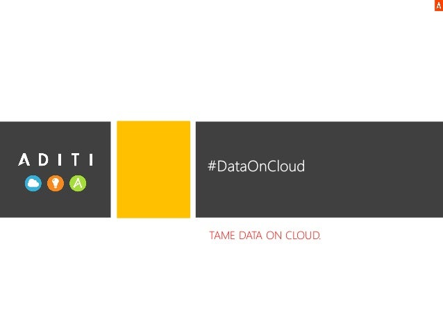 TAME DATA ON CLOUD.