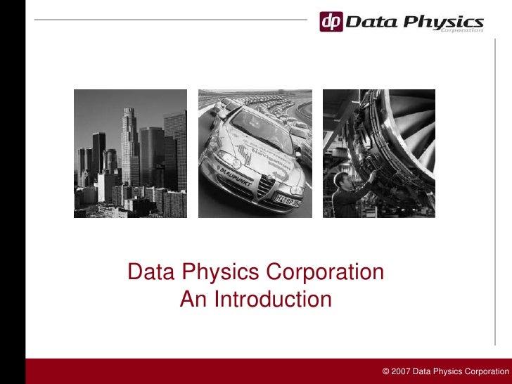 Data Physics CorporationAn Introduction<br />