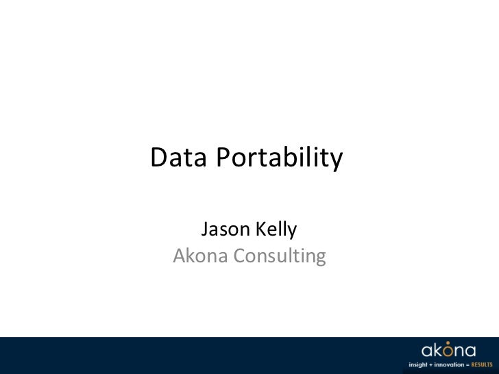 Data Portability Jason Kelly Akona Consulting