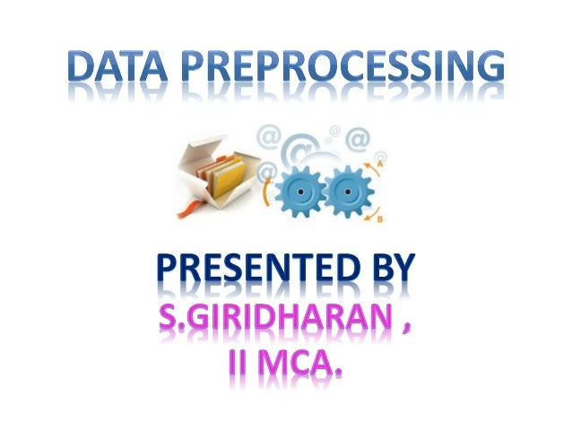 1. 2. 3. 4. 5. 6. 7. 8.  Introduction Data Quality: Needs of Preprocessing the data? Data Preprocessing tasks Data Cleanin...