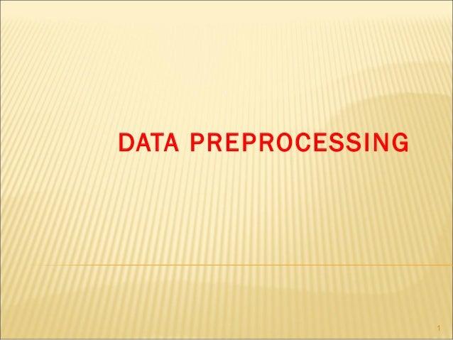 DATA PREPROCESSING  1