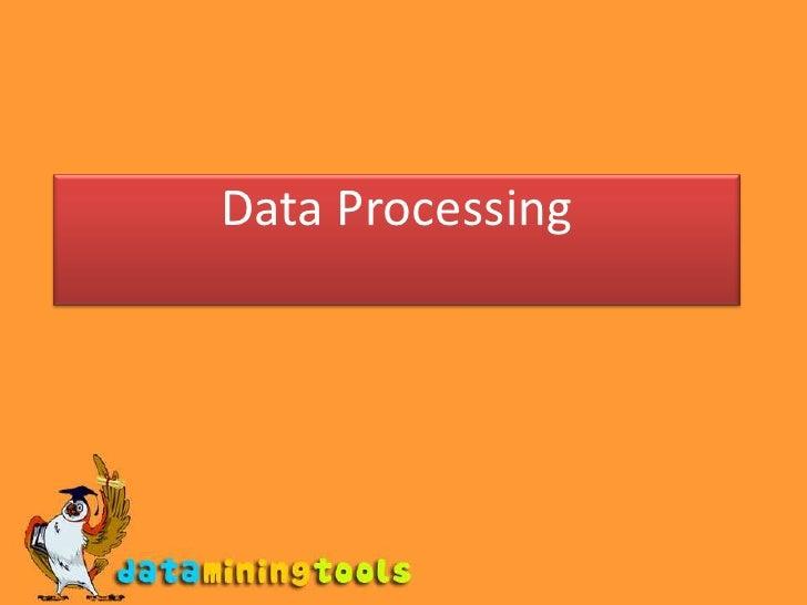 Data Mining: Data processing