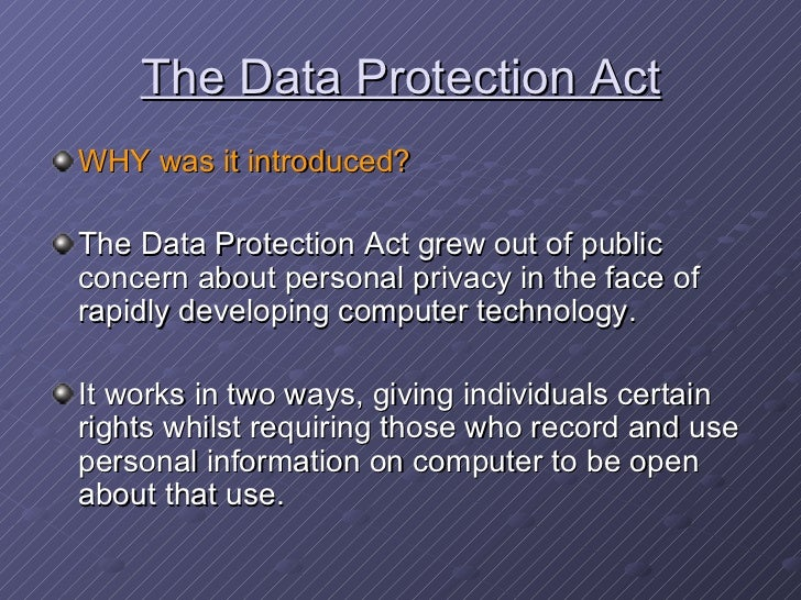 an analysis of data protection act The data protection act (dpa) controls how personal information can be used and your rights to ask for information about yourself.