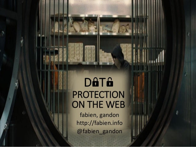 DaTa PROTECTION ON THE WEB fabien, gandon http://fabien.info @fabien_gandon