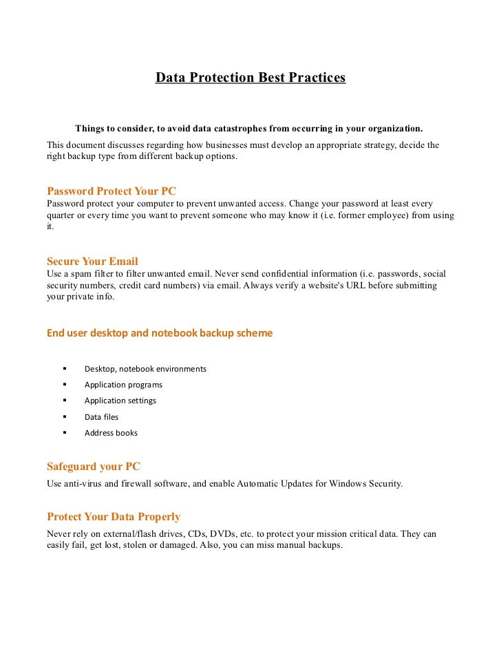Data Protection Best Practices        Things to consider, to avoid data catastrophes from occurring in your organization.T...